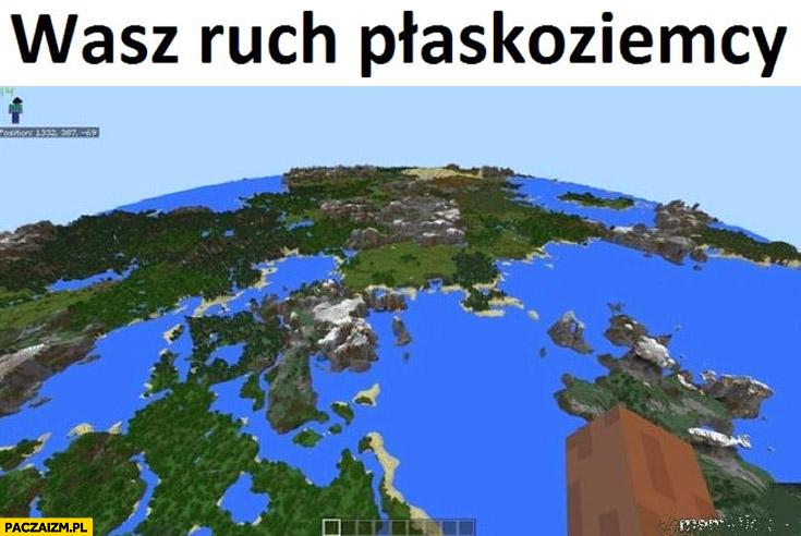 Minecraft wasz ruch płaskoziemcy okrągła ziemia