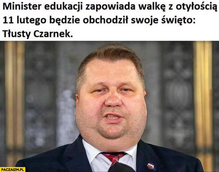 Minister edukacji zapowiada walkę z otyłością, 11 lutego będzie obchodził swoje święto tłusty Czarnek grubas