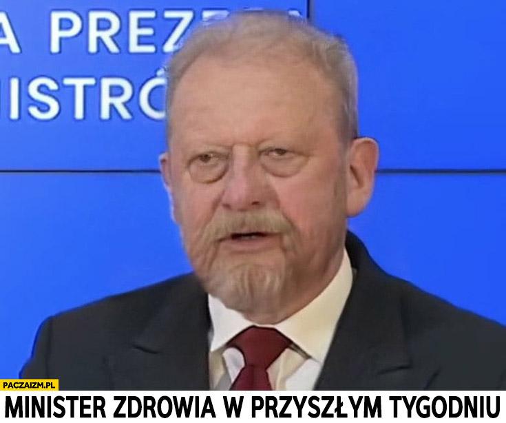 Minister Zdrowia Szumowski w przyszłym tygodniu stary postarzony