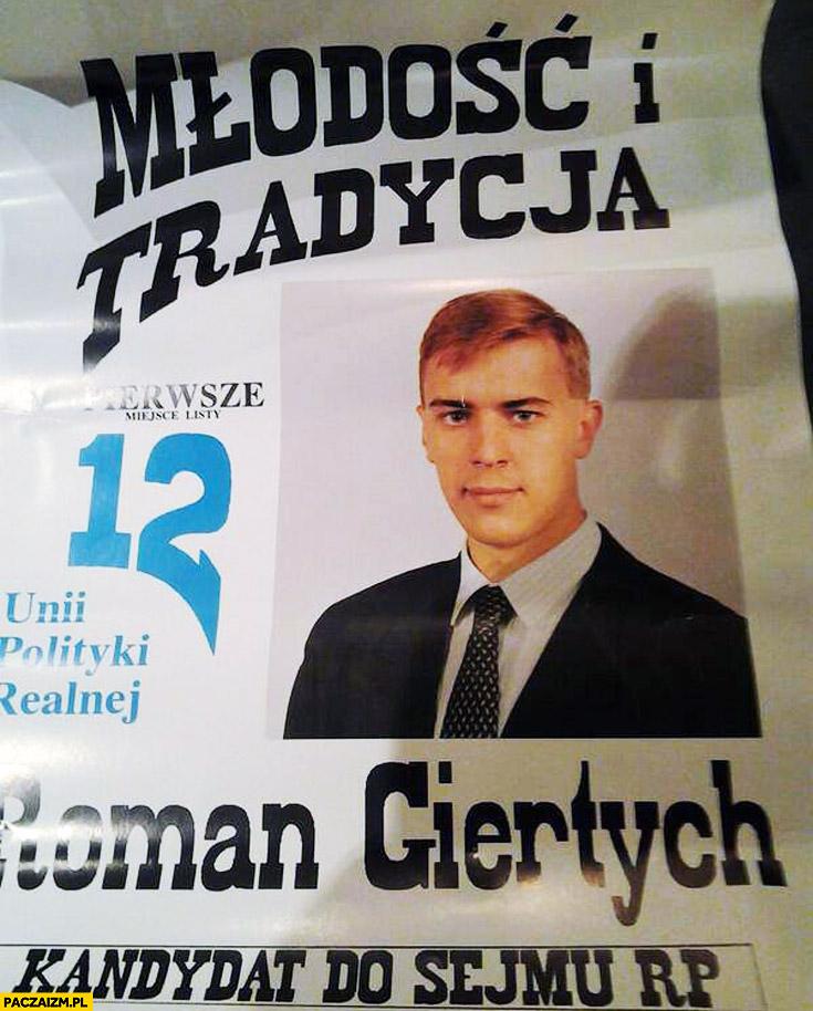 Młody Roman Giertych plakat młodość i tradycja kandydat do sejmu UPR