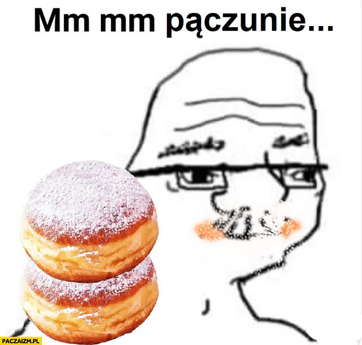 Mm mm pączunie facet Janusz