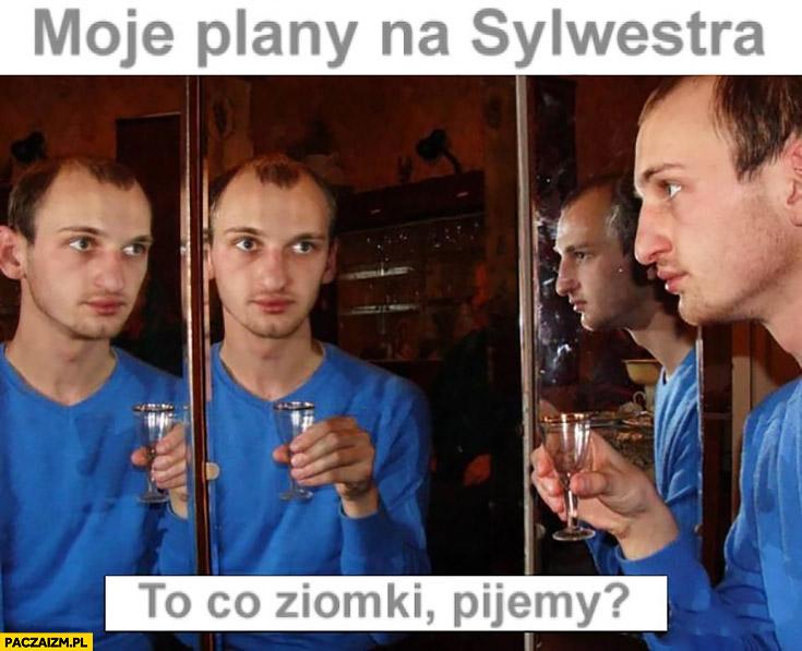 Moje plany na sylwestra: to co ziomki, pijemy? Odbicie w lustrze