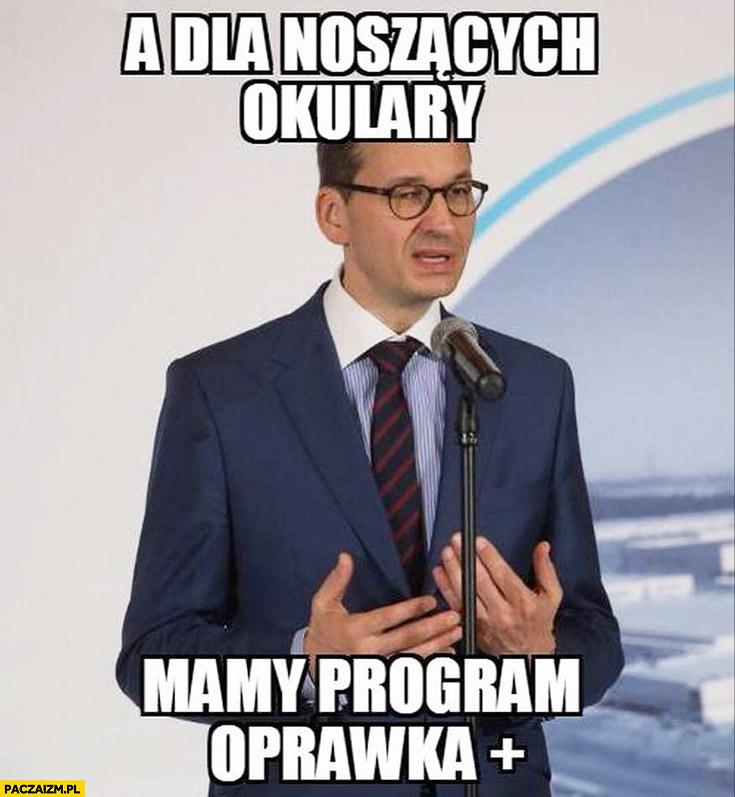 Morawiecki a dla noszących okulary mamy program oprawka plus