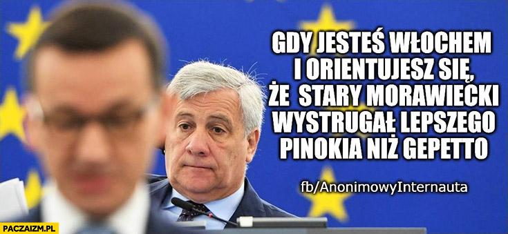 Morawiecki gdy jesteś Włochem i orientujesz się, że stary Morawiecki wystrugał lepszego Pinokia niż Gepetto
