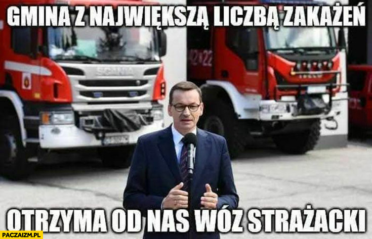 Morawiecki gmina z największa liczba zakażeń otrzyma od nas woź strażacki
