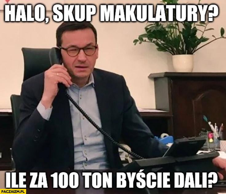 Morawiecki: halo, skup makulatury? Ile za 100 ton byście dali? Karty wyborcze do głosowania