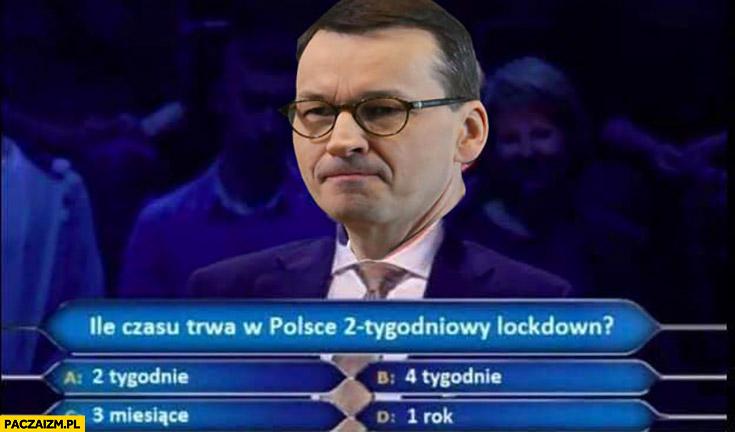 Morawiecki ile czasu trwa w Polsce 2 tygodniowy lockdown? Milionerzy pytanie