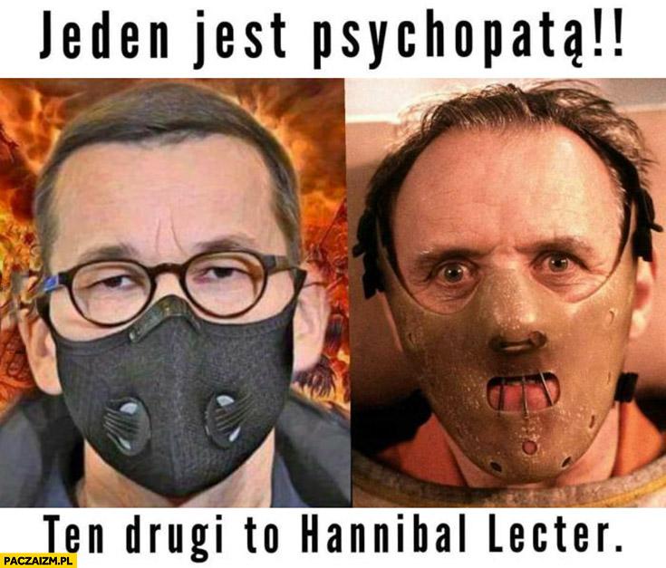 Morawiecki jeden jest psychopata ten drugi to Hannibal Lecter