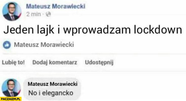 Morawiecki jeden lajk i wprowadzam lockdown no i elegancko sam sobie dał lajka
