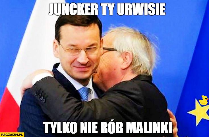 Morawiecki Juncker Ty urwisie tylko nie rób malinki