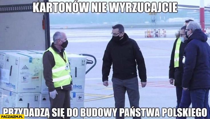 Morawiecki kartonów nie wyrzucajcie, przydadzą się do budowy państwa Polskiego