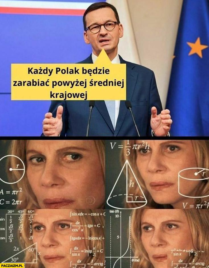 Morawiecki każdy Polak będzie zarabiać powyżej średniej krajowej