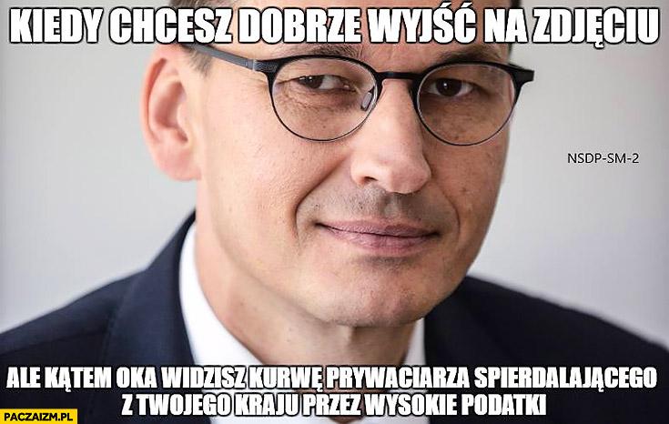 Morawiecki kiedy chcesz dobrze wyjść na zdjęciu ale kątem oka widzisz prywaciarza spierdzielającego z Twojego kraju przez wysokie podatki