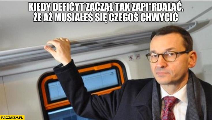 Morawiecki kiedy deficyt zaczął tak zapierdzielać, że aż musiałeś się czegoś chwycić