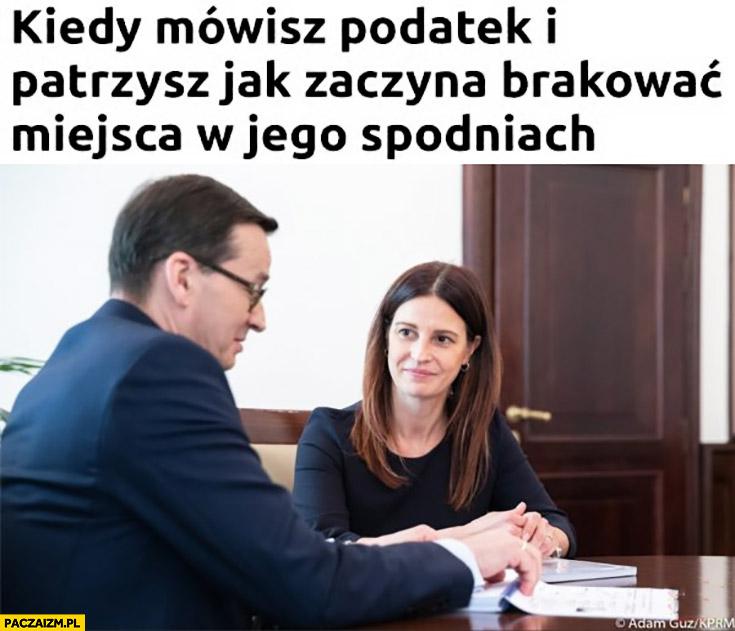 Morawiecki kiedy mówisz podatek i patrzysz jak zaczyna brakować miejsca w jego spodniach