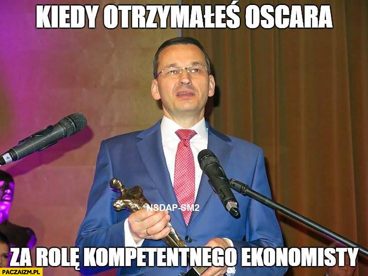 Morawiecki kiedy otrzymałeś Oscara za rolę kompetentnego ekonomisty