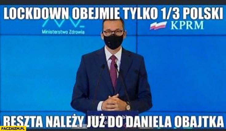 Morawiecki lockdown obejmie tylko 1/3 Polski reszta należy już do Daniela Obajtka