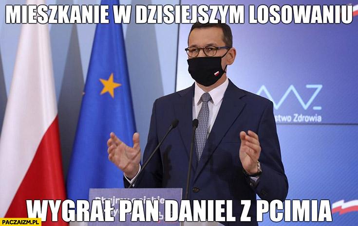 Morawiecki mieszkanie w dzisiejszym losowaniu wygrał Pan Daniel z Pcimia