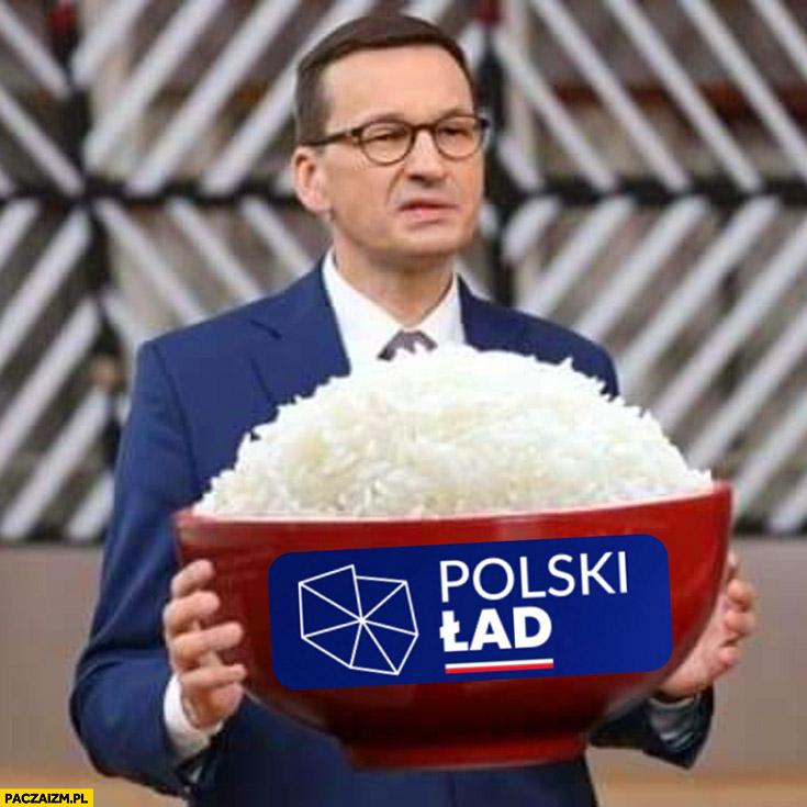 Morawiecki miska ryżu polski nowy ład przeróbka