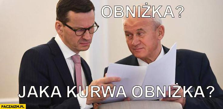 Morawiecki obniżka jaka kurna obniżka?