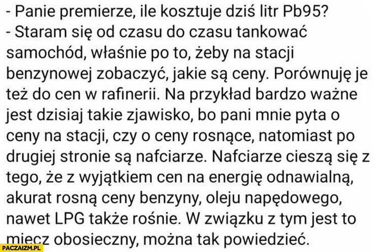 Morawiecki panie premierze ile kosztuje litr benzyny pb95? Wymijająca odpowiedź jak ile kosztuje chleb