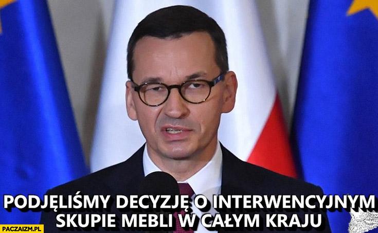 Morawiecki: podjęliśmy decyzję o interwencyjnym skupie mebli w całym kraju