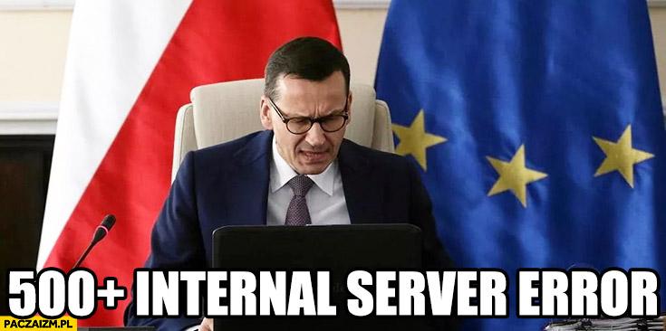 Morawiecki przy komputerze 500+ plus internal server error