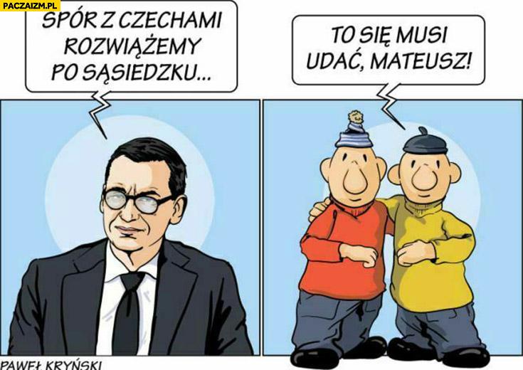 Morawiecki spór z Czechami rozwiążemy po sąsiedzko to się musi udać Mateusz bajka sąsiedzi