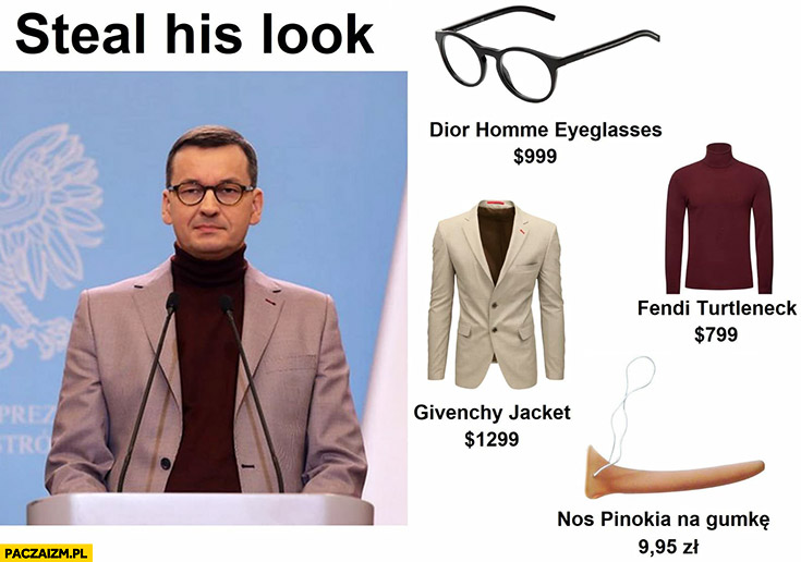 Morawiecki steal his look ukradnij jego stylówę nos Pinokia na gumkę