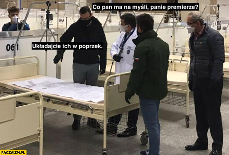 Morawiecki szpital narodowy okładajcie ich w poprzek, łózko co pan ma na myśli panie premierze?