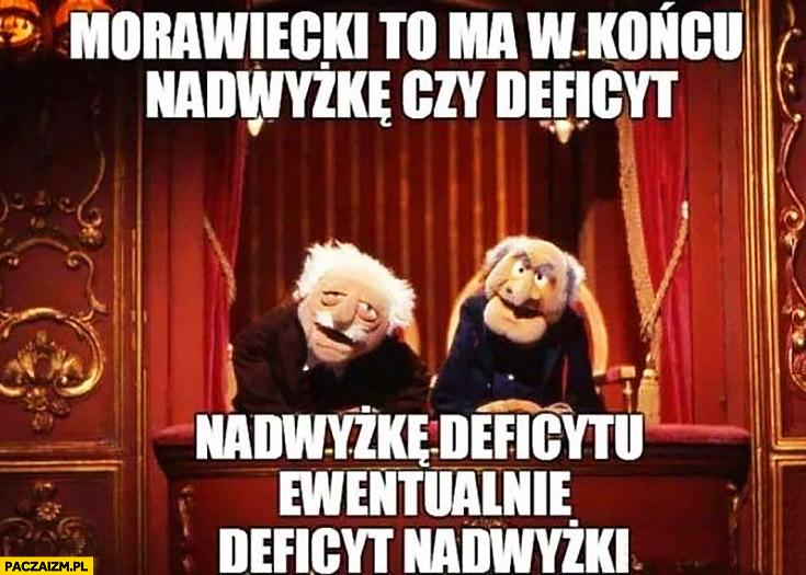 Morawiecki to ma w końcu nadwyżkę czy deficyt? Nadwyżkę deficytu ewentualnie deficyt nadwyżki