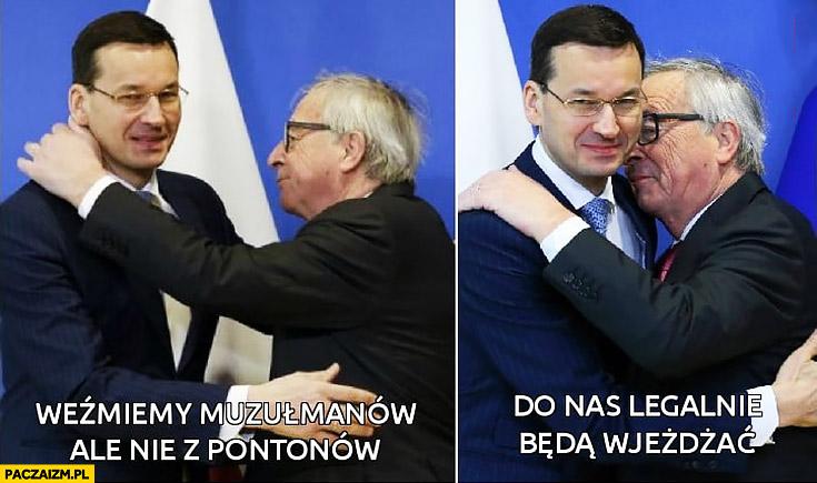 Morawiecki weźmiemy muzułmanów ale nie z pontonów, do nas legalnie będą wjeżdżać imigranci Juncker PiS