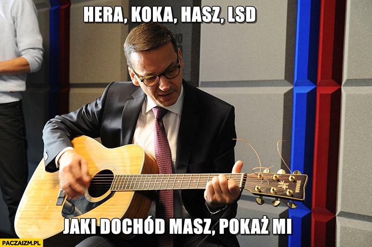 Morawiecki z gitarą: hera koka, hasz, LSD, jaki dochód masz pokaż mi sings śpiewa