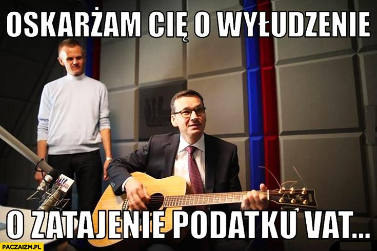 Morawiecki z gitarą oskarżam Cię o wyłudzenie, o zatajenie podatku VAT śpiewa sings