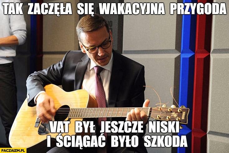 Morawiecki z gitarą tak zaczęła się wakacyjna przygoda VAT był jeszcze niski i ściągać było szkoda śpiewa sings