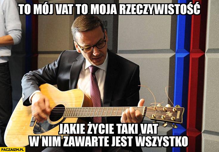 Morawiecki z gitarą to mój VAT, to moja rzeczywistość sings śpiewa