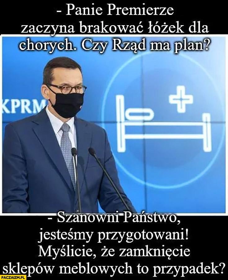 Morawiecki zaczyna brakować łóżek czy rząd ma plan? Jesteśmy przygotowani myśleliście, że zamkniecie sklepów meblowych to przypadek?