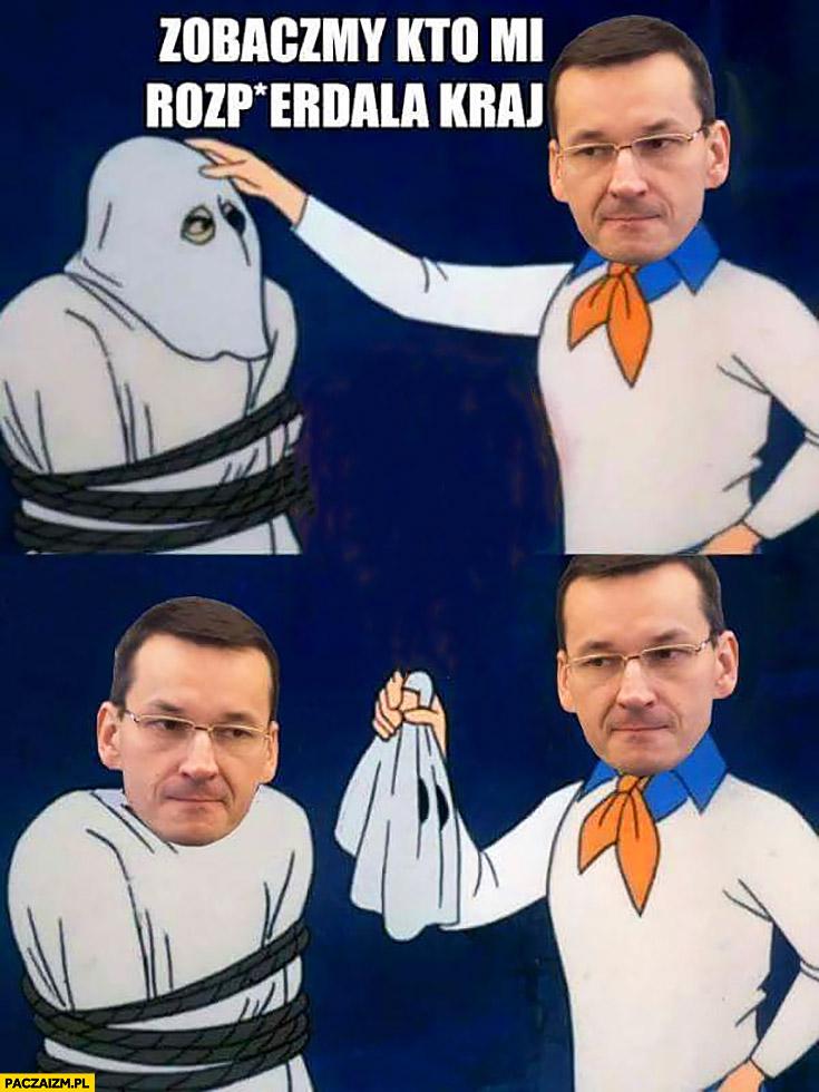 Morawiecki zobaczymy kto mi rozpierdziela kraj odkrywa swoją twarz Scooby-Doo