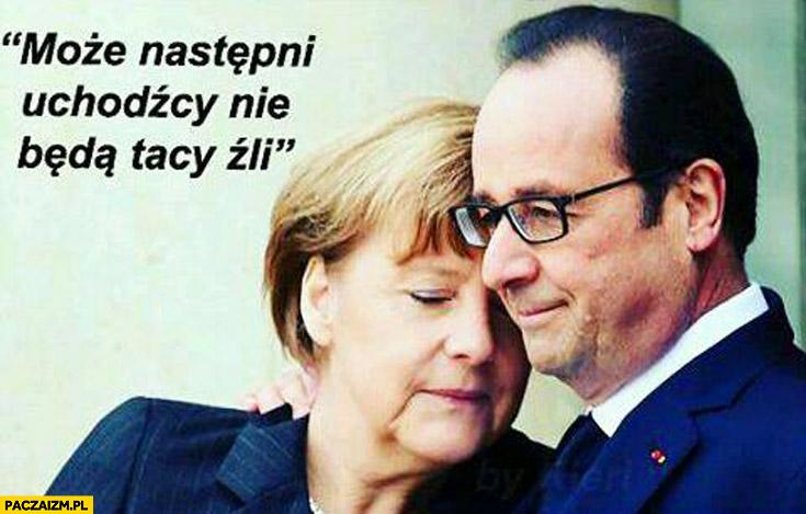 Może następni uchodźcy nie będą tacy źli Merkel Hollande