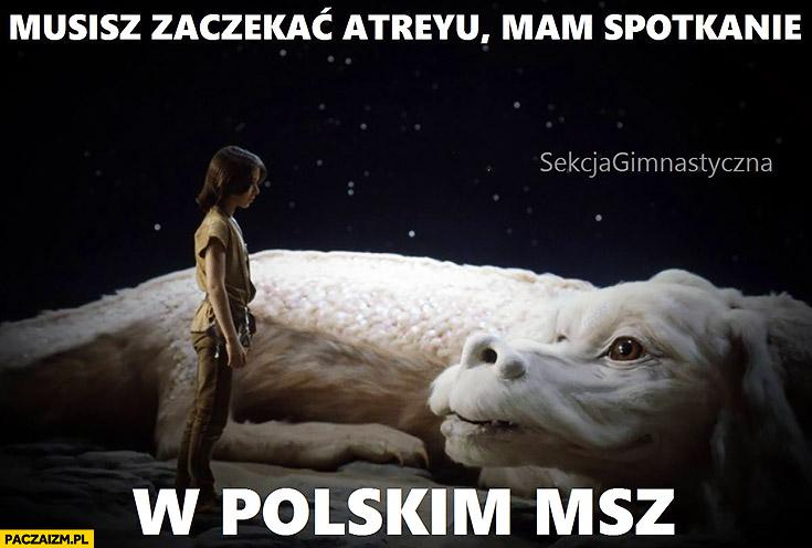 Musisz zaczekać Atreyu, mam spotkanie w polskim MSZ Neverending story