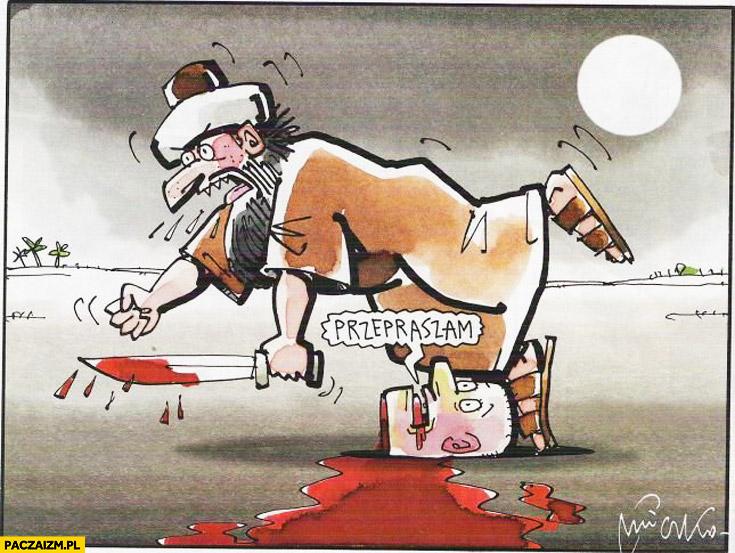 Muzułmanin potyka się o ściętą głowę przepraszam