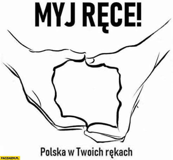 Myj ręce Polska w Twoich rękach