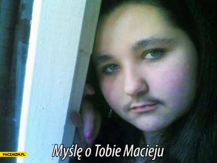 Myślę o Tobie Macieju z wąsem