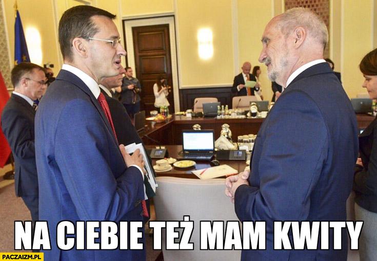 Na Ciebie też mam kwity Morawiecki Macierewicz