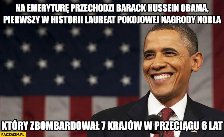 Na emeryturę przechodzi Obama – pierwszy w historii laureat pokojowej nagrody Nobla, który zbombardował 7 krajów w przeciągu 6 lat