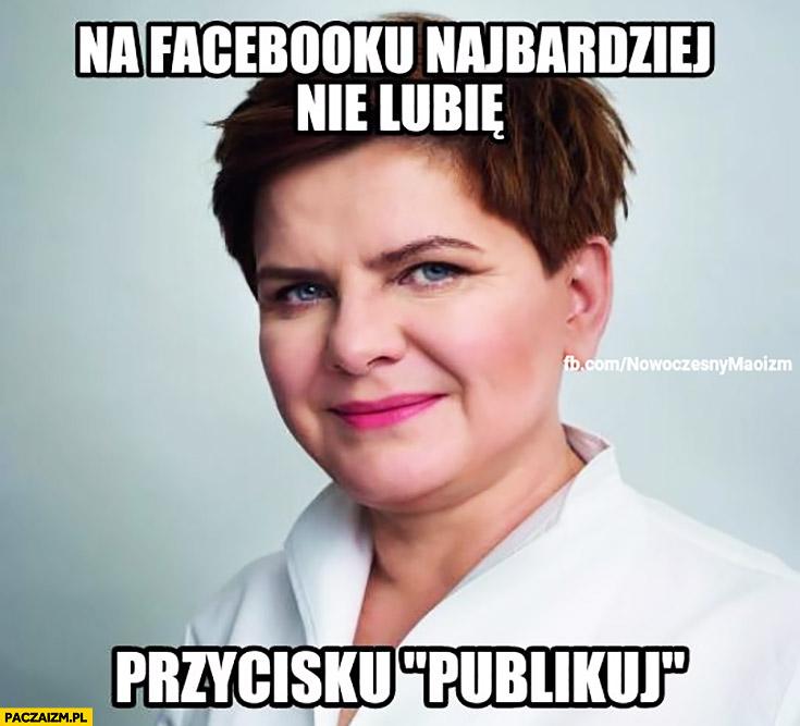 Na facebooku najbardziej nie lubię przycisku publikuj. Szydło wyrok Trybunału Konstytucyjnego