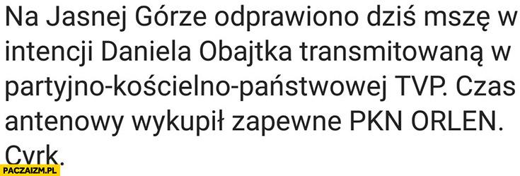 Na Jasnej Górze odprawiono mszę w intencji Daniela Obajtka transmitowaną w TVP
