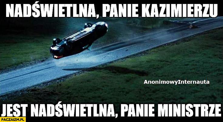 Nadświetlna Panie Kazimierzu, jest nadświetlna Panie Ministrze wypadek Macierewicza