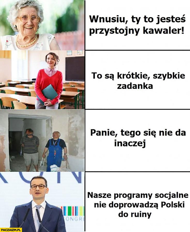 Najczęstsze najpopularniejsze kłamstwa: babcia, nauczycielka, robotnik, Morawiecki: nasze programy socjalne nie doprowadzą Polski do ruiny