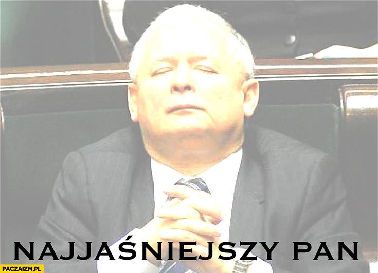 Najjaśniejszy Pan Jarosław Kaczyński